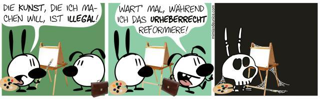 Die Kunst, die ich machen will, ist illegal! / Wart' mal während ich das Urheberrecht reformiere!