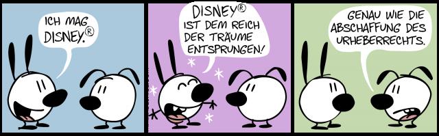 Ich mag Disney® // Disney® ist dem Reich der Träume entsprungen! // Genau wie die Abschaffung des Urheberrechts.